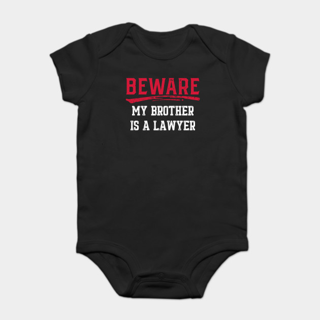 Beware My Brother Is A Lawyer Law Student Gift Design
