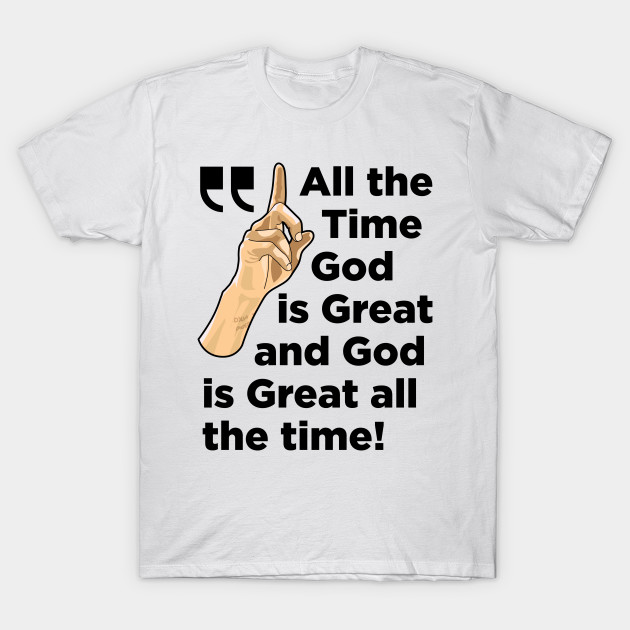 fb832ec1 Stephen Curry God Is Great All The Time Inspirational Gift Women Men T-Shirt
