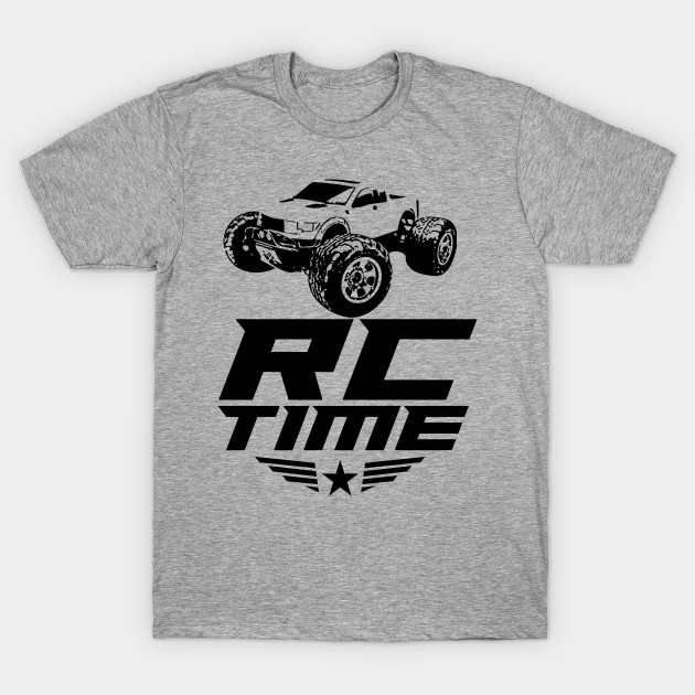 Rc Time Racing Cars Great For Remote Radio Control Driver RC Car Lover Shirts Custom Shirt T