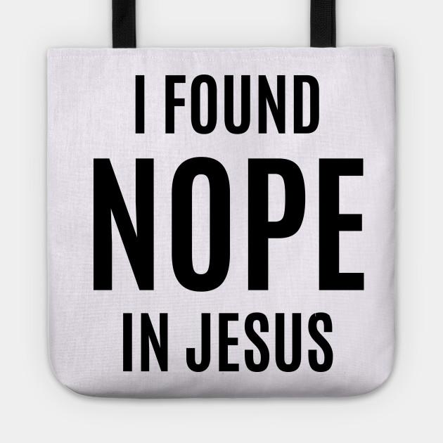 I Found NOPE In Jesus