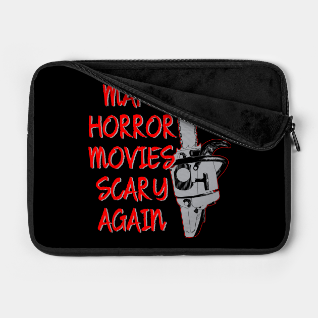 Horror Movies Chainsaw Funny Political Slogan