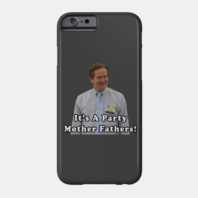 Superstore Glenn It's a Party Mother Fathers Phone Case