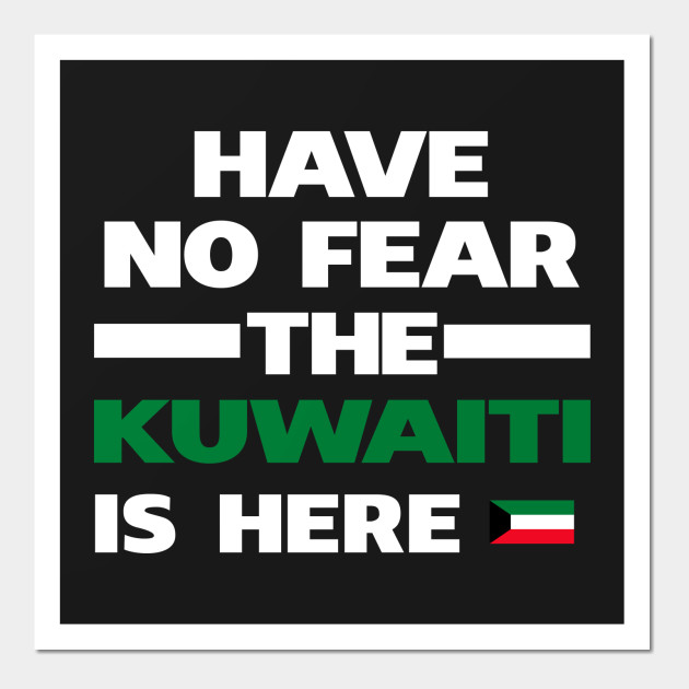 No Fear Kuwaiti Is Here Kuwait