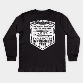 3aa47948e Gun Rights 2nd Amendment Kids Long Sleeve T-Shirt
