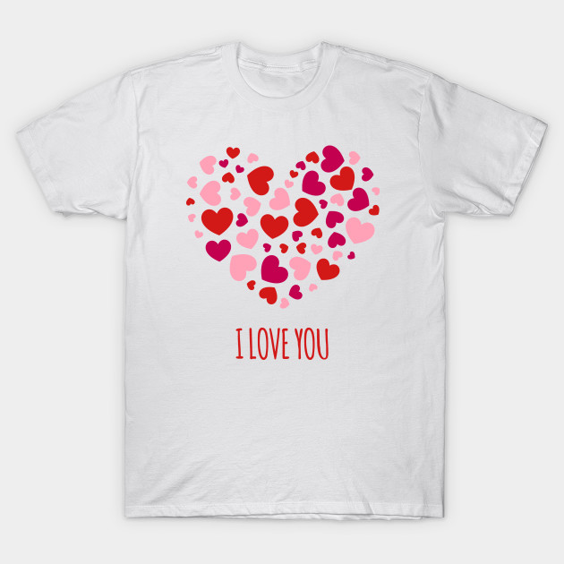 I Love You Quote Loveheart Shapes Art I Love You T Shirt Teepublic