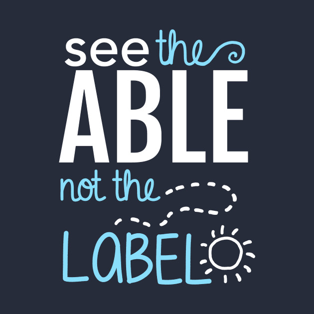 See the Able Not the Label: Autism Awareness