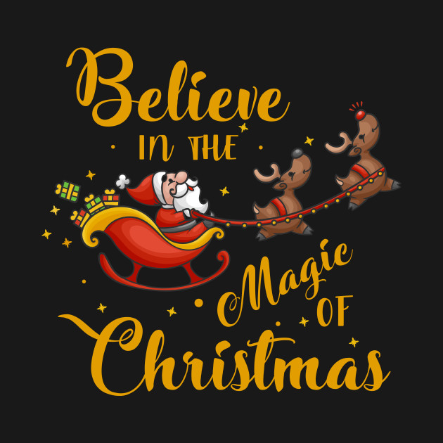Magic Of Christmas.Believe In The Magic Of Christmas