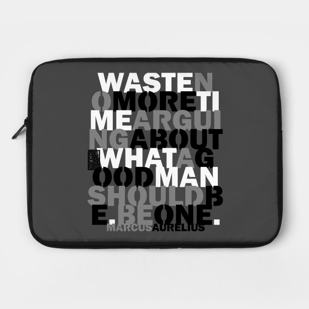 No Waste Time Be One Good Man Ideal Real Men Quotes Good Man