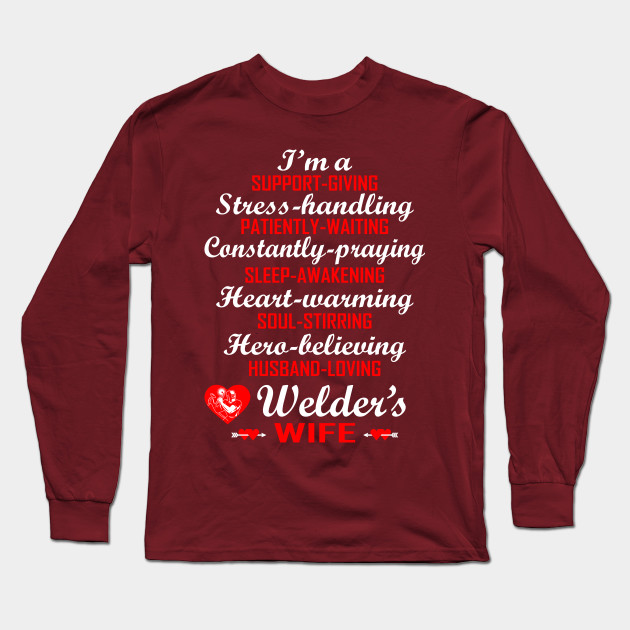 0cbc1f4c Im Support Giving Husband Loving Welders Wife Tshirt Long Sleeve T-Shirt