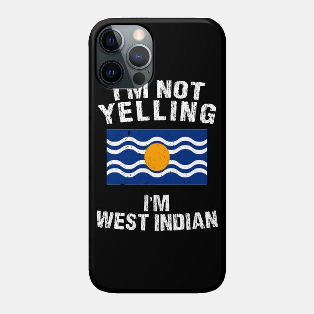 I'm Not Yelling I'm West Indian
