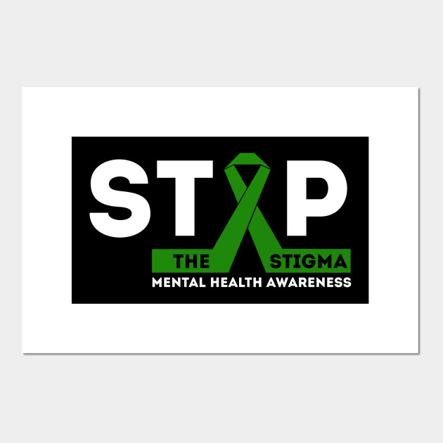 Stop The Stigma Mental Health Awareness Mental Health Awareness