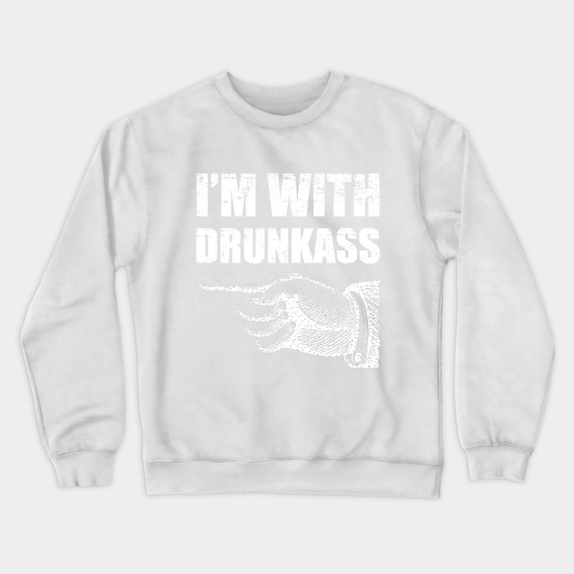 I'm with drunkass