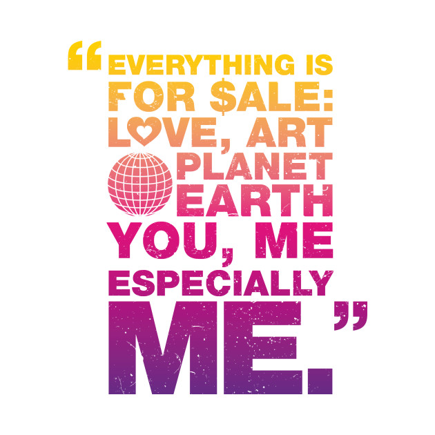 Everything is for sale!