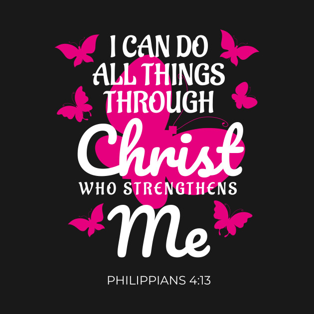 Christ Strengthens Me Phillipians 4 13
