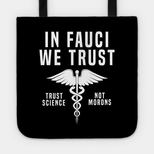 In Fauci We Trust Morons