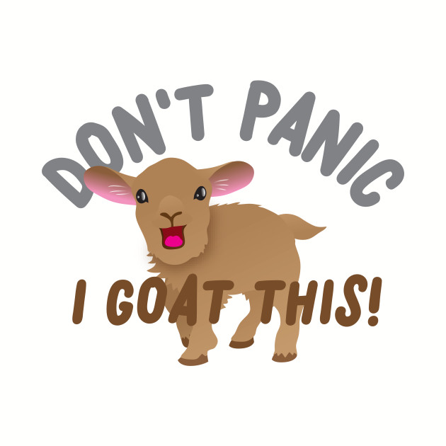 Don't panic I GOAT this!