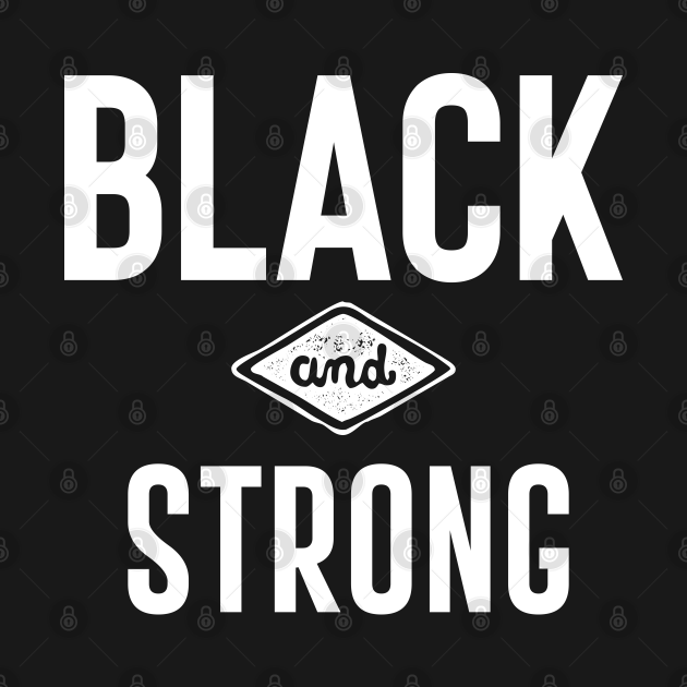 Black & Strong