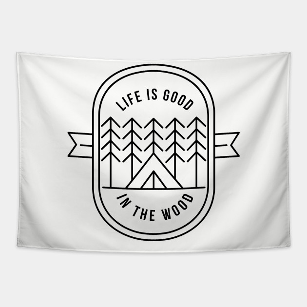 Life Is Good Simple Minimalistic Graphics For Camping Family Travel Adventure