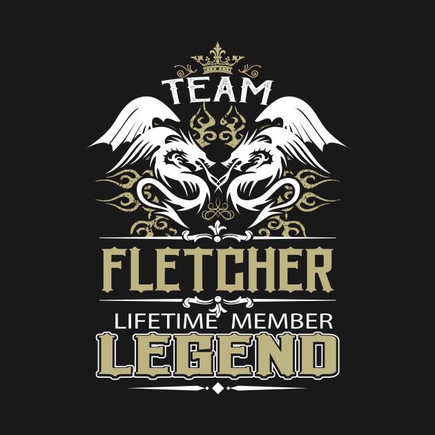 Fletcher Name T Shirt -  Team Fletcher Lifetime Member Legend Name Gift Item Tee