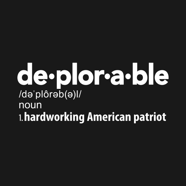 Deplorable Definition: Hardworking American Patriot ...