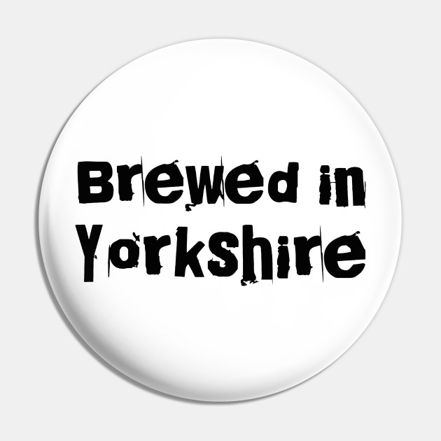 Brewed in Yorkshire
