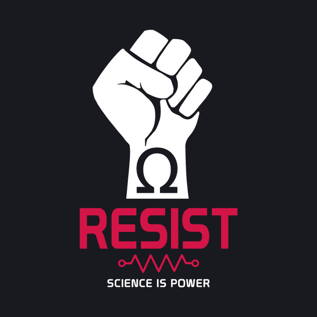 Resist T-Shirt: Science is Power