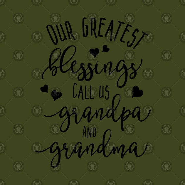 26d48d526 Family Series: Our Greatest Blessings Call Us Grandpa and Grandma -  Grandparents - Kids T-Shirt | TeePublic