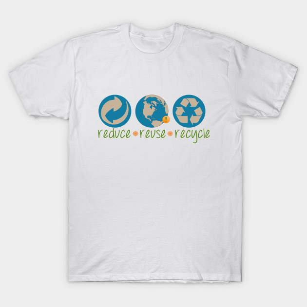 REduce REuse REcycle Light Blue Adult T-Shirt Earth Day
