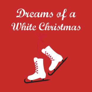 Ice Skating Dreams of a White Christmas t-shirts