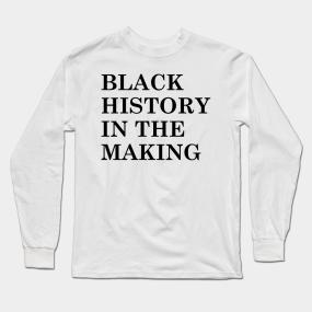be0560094 Black History Long Sleeve T-Shirts | TeePublic