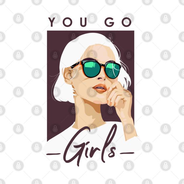 'You Go Girls' Slogan Design