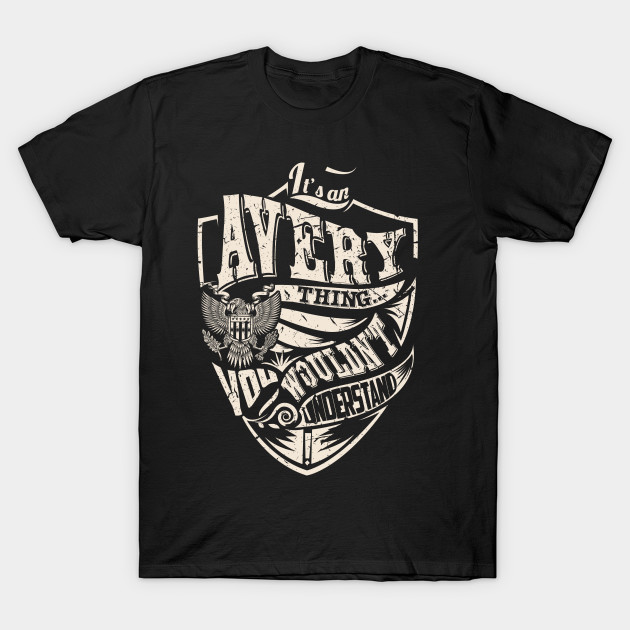it s an avery thing avery t shirt teepublic