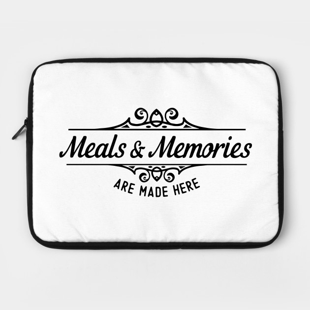 Kitchen Series: Meals and Memories are Made Here