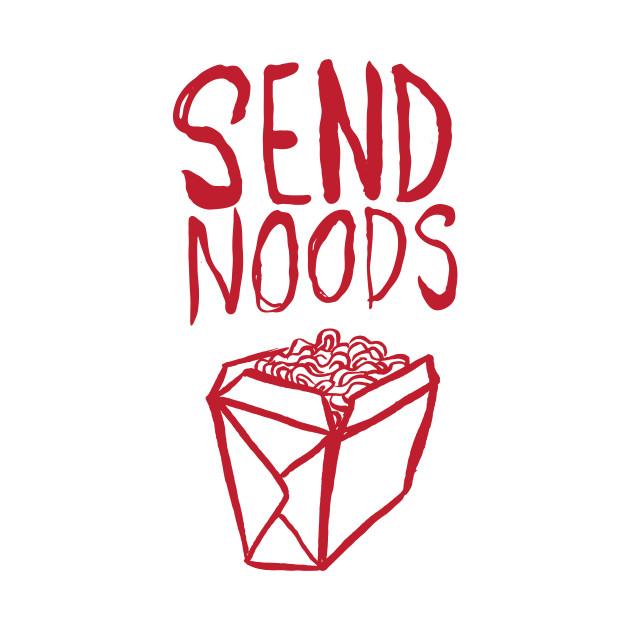Please, Send noods.