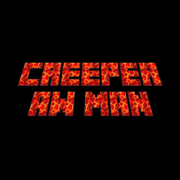 Creeper, Aw Man