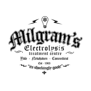 Milgram's electrolysis centre t-shirts
