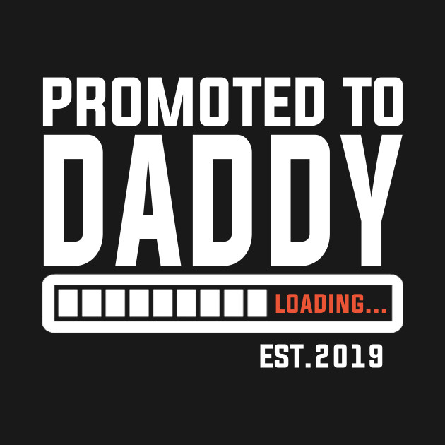 ce0f4594c5e Promoted to daddy loading est funny new dad gifts promoted jpg 630x630 Dad  to be loading