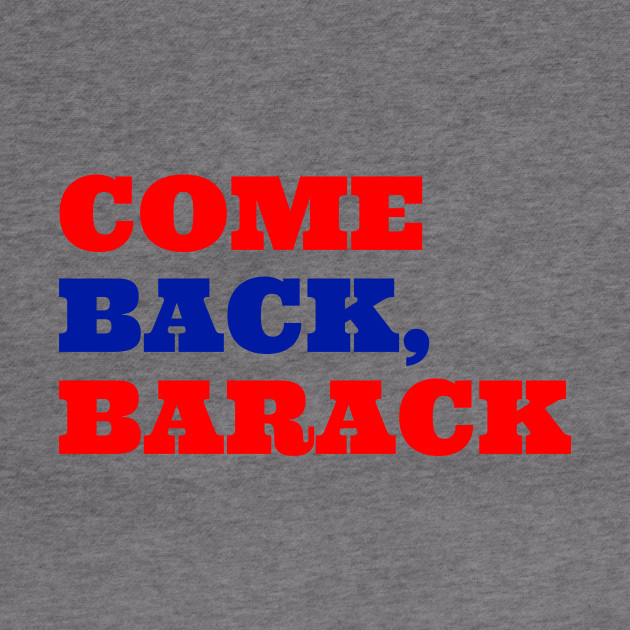 Come Back, Barack