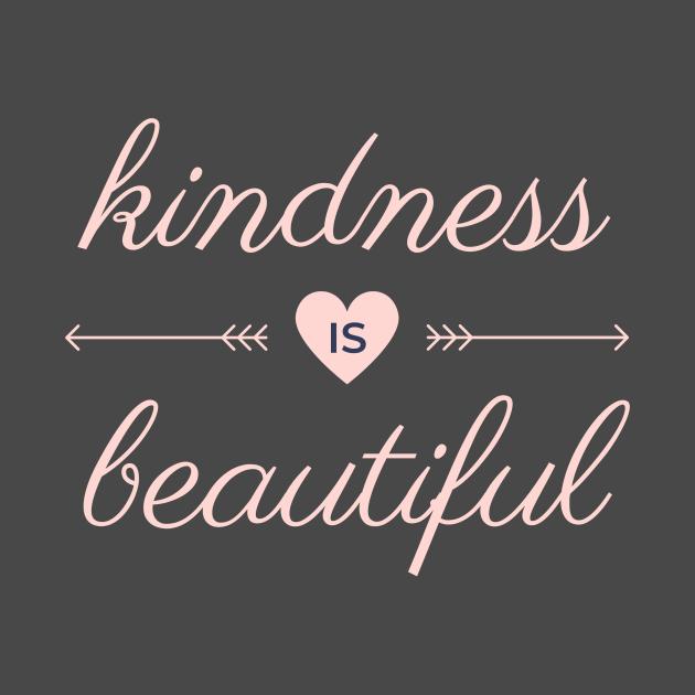 Kindness Is Beautiful