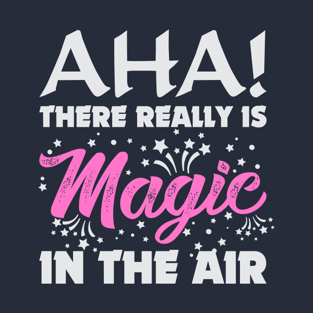 aha there really is magic in the air