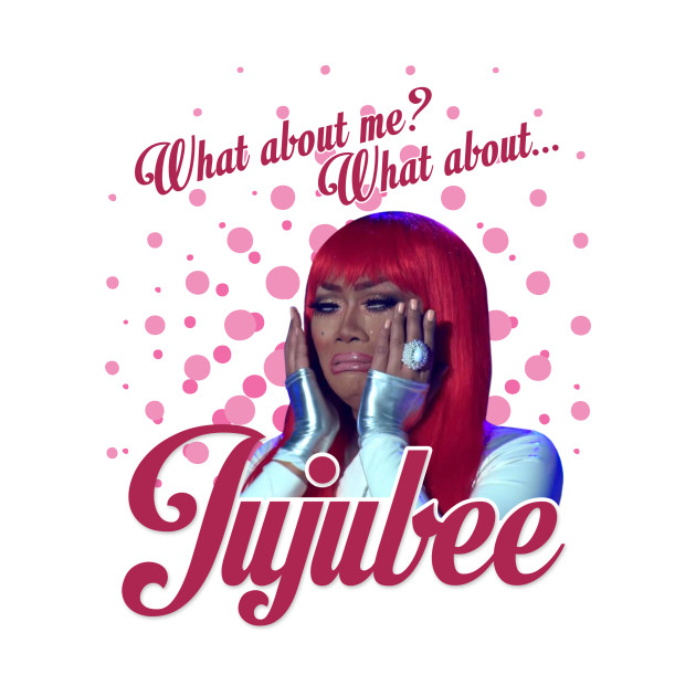 What About Jujubee?
