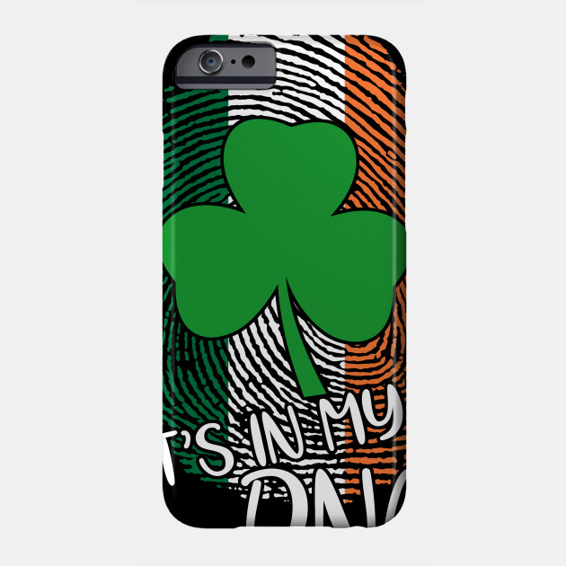 It's In My DNA St Patrick's Day Shirt Phone Case