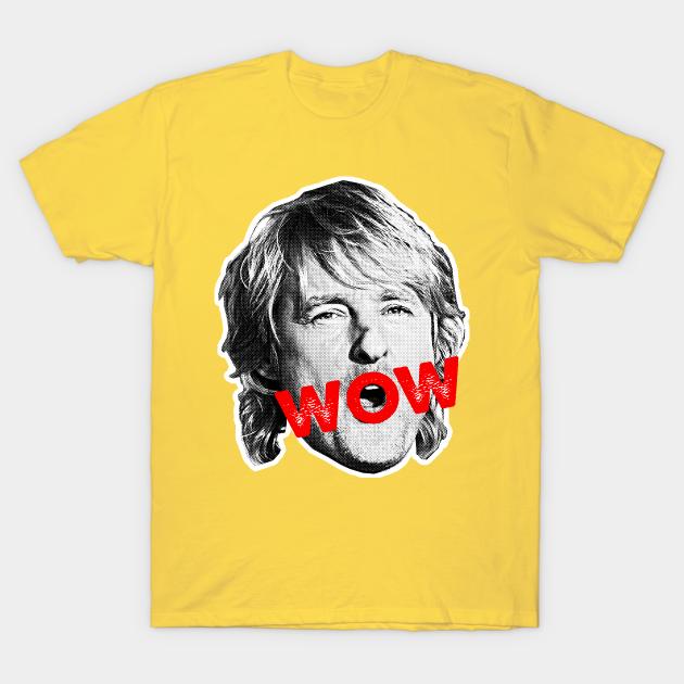Wow Owen Wilson Quote Meme T-Shirt