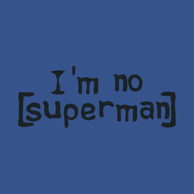 I'm No Superman (black)