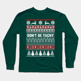 Don't Be Tachy Ugly Christmas Sweater - Xmas - T-Shirt | TeePublic