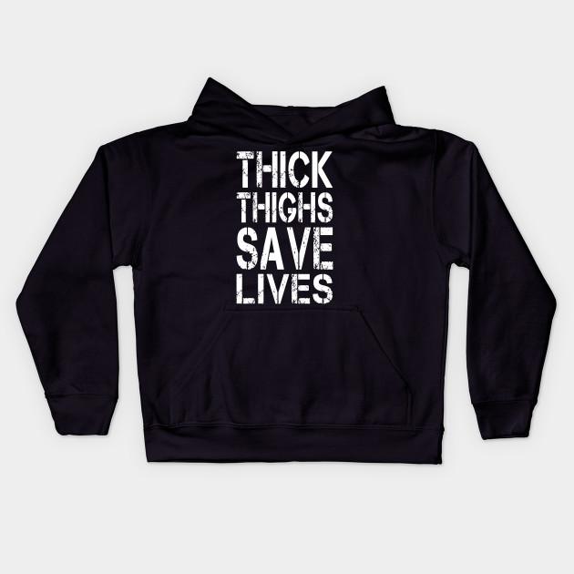 Novelty Hoodie Humor Thick Thighs Save Lives  Hoodie Sweatshirt