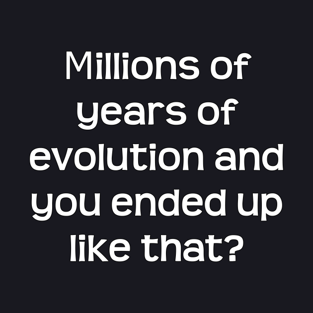 Years of Evolution