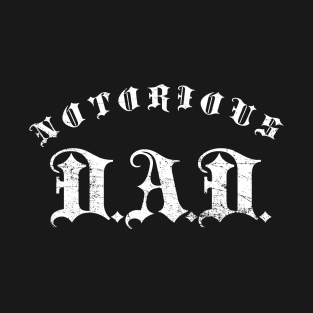 NOTORIOUS D.A.D. t-shirts