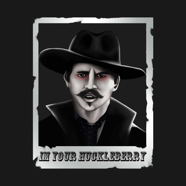 Doc Holiday, Im Your Huckleberry