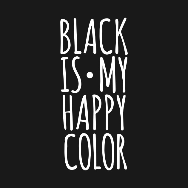 1430a0ee4e7 Black is my happy color
